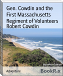 Gen. Cowdin and the First Massachusetts Regiment of Volunteers
