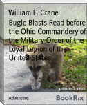 Bugle Blasts Read before the Ohio Commandery of the Military Order of the Loyal Legion of the United States