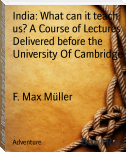 India: What can it teach us? A Course of Lectures Delivered before the University Of Cambridge