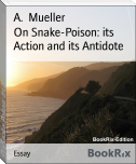 On Snake-Poison: its Action and its Antidote