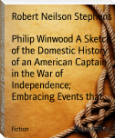 Philip Winwood A Sketch of the Domestic History of an American Captain in the War of Independence; Embracing Events that