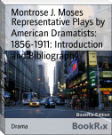 Representative Plays by American Dramatists: 1856-1911: Introduction and Bibliography