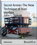 Secret Armies The New Technique of Nazi Warfare