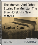 The Monster And Other Stories The Monster; The Blue Hotel; His New Mittens