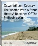 The Woman With A Stone Heart A Romance Of The Philippine War