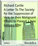 A Letter To The Society for the Suppression of Vice, on their Malignant Efforts to Prevent a Free Enquiry After