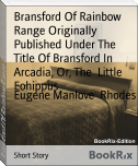 Bransford Of Rainbow Range Originally Published Under The Title Of Bransford In Arcadia, Or, The  Little Eohippus