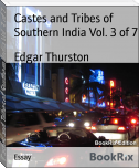 Castes and Tribes of Southern India Vol. 3 of 7