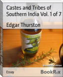 Castes and Tribes of Southern India Vol. 1 of 7