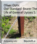 Our Standard-Bearer The Life of General Uysses S. Grant