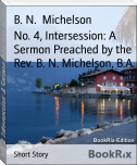 No. 4, Intersession: A Sermon Preached by the Rev. B. N. Michelson, B.A.