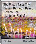 The Piazza Tales The Piazza; Bartleby; Benito Cereno; The Lightning-Rod Man
