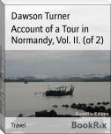 Account of a Tour in Normandy, Vol. II. (of 2)
