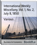 International Weekly Miscellany, Vol. 1, No. 2, July 8, 1850