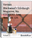 Blackwood's Edinburgh Magazine, No. CCCXXXII. June, 1843.,Vol. LIII.