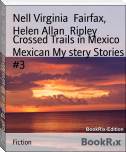 Crossed Trails in Mexico Mexican My stery Stories #3