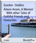 Aileen Aroon, A Memoir        With other Tales of Faithful Friends and Favourites