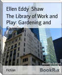 The Library of Work and Play: Gardening and Farming.