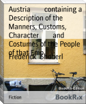Austria        containing a Description of the Manners, Customs, Character        and Costumes of the People of that Emp
