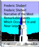 Frederic Shoberl Narrative of the Most Remarkable Events Which Occurred In and Near Leipzig