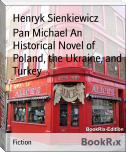 Pan Michael An Historical Novel of Poland, the Ukraine, and Turkey
