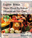 Three Plays By Brieux  (Woman on Her Own, False Gods & The Red Robe)