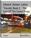 """Harold, Book 3.   The Last Of The Saxon Kings   Edward Bulwer-Lytton"