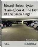 """Harold,Book 4.  The Last Of The Saxon Kings """
