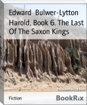 Harold, Book 6. The Last Of The Saxon Kings