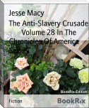 The Anti-Slavery Crusade        Volume 28 In The Chronicles Of America Series