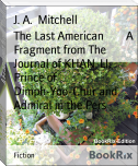 The Last American        A Fragment from The Journal of KHAN-LI, Prince of        Dimph-Yoo-Chur and Admiral in the Pers