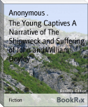 The Young Captives A Narrative of The Shipwreck and Suffering of John and William Doyley