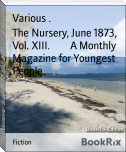 The Nursery, June 1873, Vol. XIII.        A Monthly Magazine for Youngest People