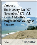 The Nursery, No. 107, November, 1875, Vol. XVIII. A Monthly Magazine for Youngest Readers