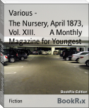 The Nursery, April 1873, Vol. XIII.        A Monthly Magazine for Youngest People