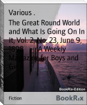 The Great Round World and What Is Going On In It, Vol. 2, No. 23, June 9, 1898        A Weekly Magazine for Boys and Gir