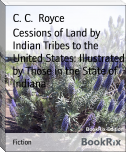 Cessions of Land by Indian Tribes to the United States: Illustrated by Those in the State of Indiana
