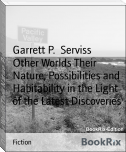 Other Worlds Their Nature, Possibilities and Habitability in the Light of the Latest Discoveries