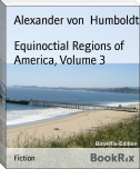 Equinoctial Regions of America, Volume 3