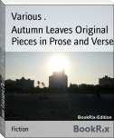 Autumn Leaves Original Pieces in Prose and Verse