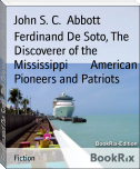 Ferdinand De Soto, The Discoverer of the Mississippi        American Pioneers and Patriots