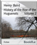 History of the Rise of the Huguenots        Volume 2