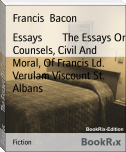 Essays        The Essays Or Counsels, Civil And Moral, Of Francis Ld.        Verulam Viscount St. Albans