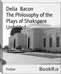 The Philosophy of the Plays of Shakspere Unfolded