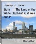 Siam        The Land of the White Elephant as it Was and Is