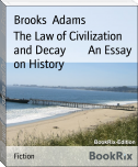 The Law of Civilization and Decay        An Essay on History