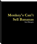Monkeys Cant Sell Bananas