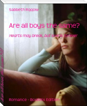 Are all boys the same? [I]