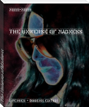 The Universe of Madness