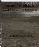 Part Two – The Madness